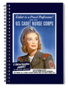 Enlist In A Proud Profession - Join The Us Cadet Nurse Corps Spiral Notebook