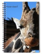 Ever Have One Of Those Days Spiral Notebook