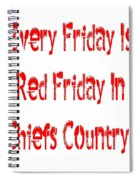 Every Friday Is Red Friday In Chiefs Country 1 Spiral Notebook