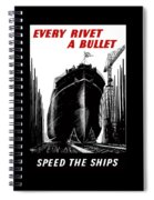 Every Rivet A Bullet - Speed The Ships Spiral Notebook