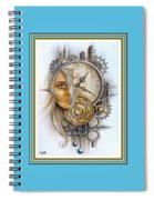 Fantasy Art - Time Encaptulata For A Woman's Face, Clock, Gears And More. L A S With Ornate Frame. Spiral Notebook