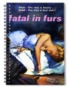 Fatal In Furs Spiral Notebook