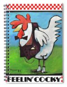 Feeling Cocky Poster Spiral Notebook