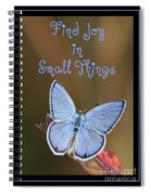 Find Joy In Small Things Spiral Notebook