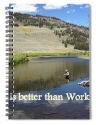 Fishing Is Better Than Work Spiral Notebook