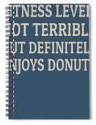 Fitness Level Not Terrible Donuts Spiral Notebook