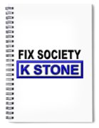 Fix Society 2nd Edition Spiral Notebook