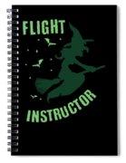 Flight Instructor Witch Halloween Costume Spiral Notebook