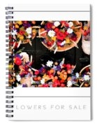 Flowers For Sale Poster Spiral Notebook