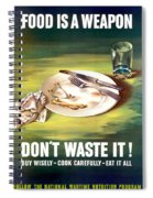Food Is A Weapon -- Ww2 Propaganda Spiral Notebook