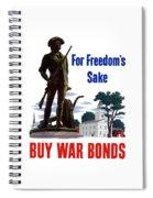 For Freedom's Sake Buy War Bonds Spiral Notebook