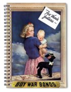 For Their Future Buy War Bonds Spiral Notebook