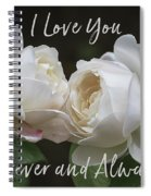 Forever And Always Spiral Notebook