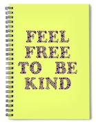 Free To Be Kind Spiral Notebook