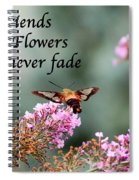 Friends Are Flowers That Never Fade Spiral Notebook
