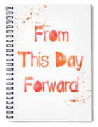 From This Day Forward Spiral Notebook