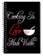 Funny Cooking Design Cooking Is Love Made Visible Shirt Spiral Notebook