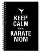 Funny Karate Design Keep Calm Im A Karate Mom White Light Spiral Notebook