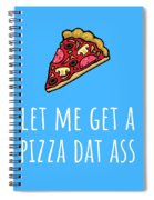 Funny Valentine Card - Anniversary Card - Birthday Card - Sexy Card - Pizza Dat Ass Spiral Notebook