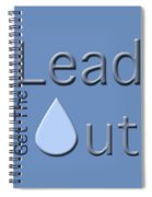 Get The Lead Out Spiral Notebook
