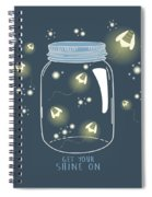 Get Your Shine On Spiral Notebook