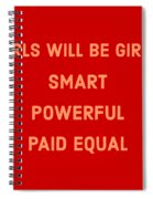 Girls Will Be Girls Spiral Notebook