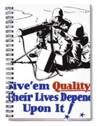 Give Em Quality Their Lives Depend On It Spiral Notebook