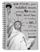 Give Me Your Tired, Your Poor . . . Spiral Notebook