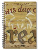 Give Us This Day Our Daily Bread Spiral Notebook