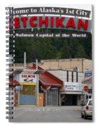 Ketchikan Alaska's First City  Spiral Notebook