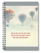 Go As Far As You Can See Spiral Notebook