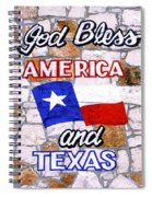 God Bless America And Texas 2 Spiral Notebook