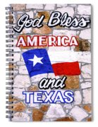 God Bless Amreica And Texas 3 Spiral Notebook