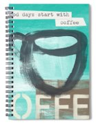 Good Days Start With Coffee In Blue- Art By Linda Woods Spiral Notebook