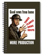 Good News From Home - More Production Spiral Notebook