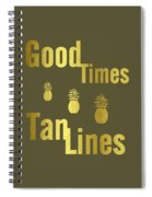 Good Times - Typography Spiral Notebook
