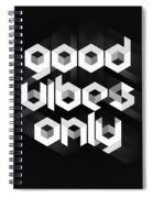 Good Vibes Only Quote Spiral Notebook