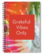 Grateful Vibes Only Journal- Art By Linda Woods Spiral Notebook