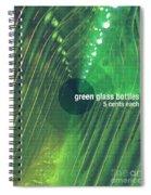Green Glass Bottles Spiral Notebook