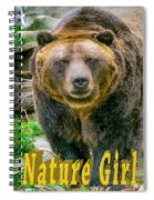 Grizzly Bear Nature Girl    Spiral Notebook