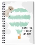 Hang On To Your Dreams Sloth- Art By Linda Woods Spiral Notebook