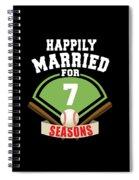 Happily Married For 7 Baseball Season Wedding Anniversary For Baseball Couple Spiral Notebook