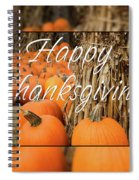 Happy Thanksgiving Spiral Notebook