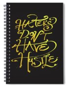 Haters Don't Have Hustle Spiral Notebook