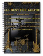 Hell Bent For Leather Spiral Notebook