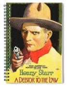 Henry Starr In A Debtor To The Law 1919 Spiral Notebook