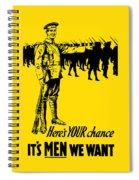 Here's Your Chance - It's Men We Want Spiral Notebook