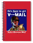 He's Sure To Get V-mail Spiral Notebook