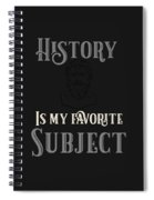 History Is My Favorite Subject Historian Spiral Notebook
