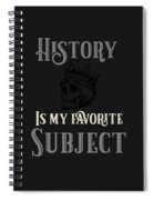History Is My Favorite Subject Spiral Notebook